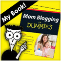 My Book: Mom Blogging for Dummies!